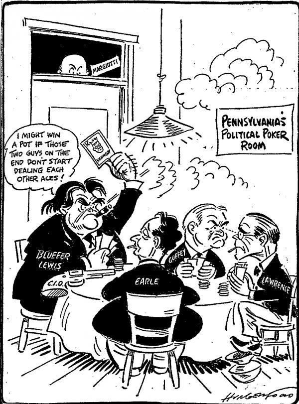 A cartoon of John Lewis, George Earle, Joseph Guffey, David Lawrence playing a card game and Charles Margiotti watching. 