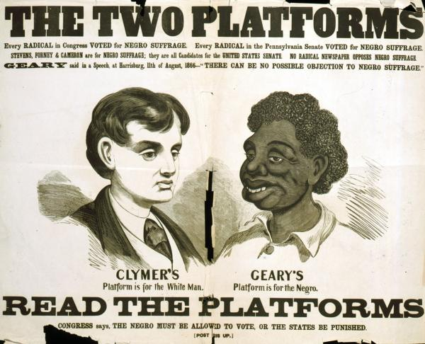 "Another in a series of racist posters attacking Radical Republican exponents of black suffrage, issued during the 1866 Pennsylvania gubernatorial race. (See ""The Constitutional Amendment,"" no. 1866-5.) The poster specifically characterizes Democratic candidate Hiester Clymer's platform as ""for the White Man,"" represented here by the idealized head of a young man. (Clymer ran on a white-supremacy platform.) In contrast a stereotyped black head represents Clymer's opponent James White Geary's platform, ""for the Negro."" Below the portraits are the words, ""Read the platforms. Congress says, The Negro must be allowed to vote, or the states be punished."" Above is an explanation: ""Every Radical in Congress Voted for Negro Suffrage. Every Radical in the Pennsylvania Senate Voted for Negro Suffrage. Stevens [Pennsylvania Representative Thaddeus Stevens], Forney [John W. Forney, editor of the "" Philadelphia Press"":], and Cameron [Pennsylvania Republican boss Simon Cameron] are for Negro Suffrage; they are all Candidates for the United States Senate. No Radical Newspaper Opposes Negro Suffrage. ""Geary"" said in a Speech at Harrisburg, 11th of August, 1866–""There Can Be No Possible Objection to Negro Suffrage."""