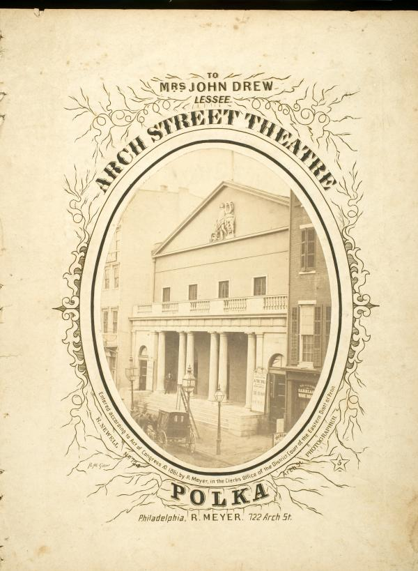 Arch Street Theatre Polka, dedicated to Mrs. John Drew, Lessee.