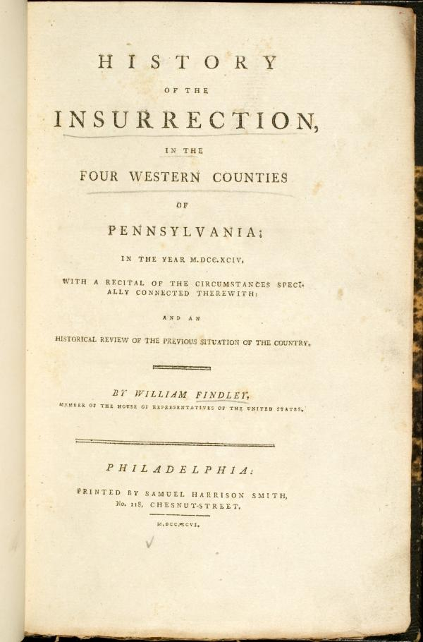 Title page for the <i>History of the Insurrection in the Four Western Counties of Pennsylvania in the Year 1794,</i>by William Findley.