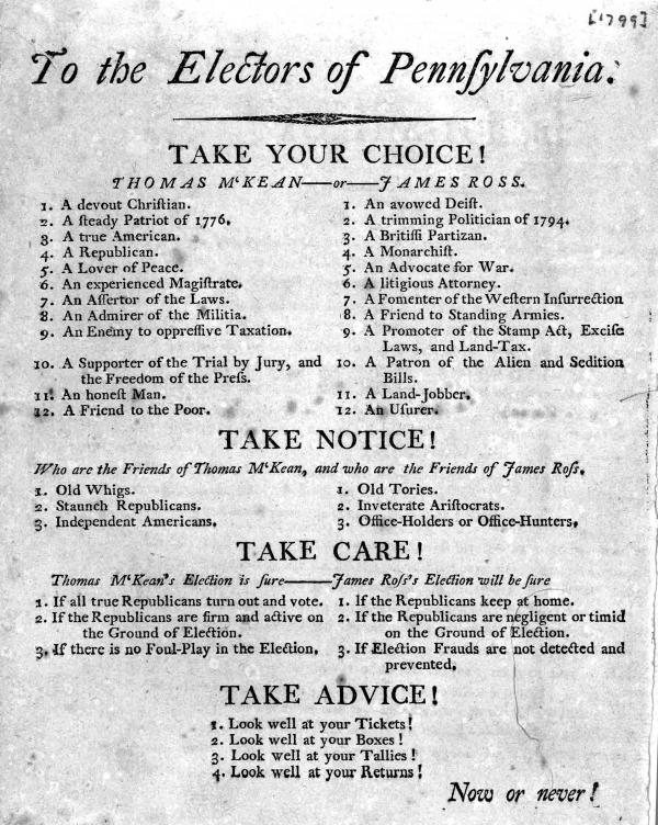 To the electors of Pennsylvania. Take your choice! Thomas M'Kean - or - James Ross ... [1799]. Election Broadside, 1799.