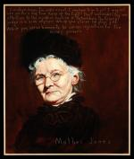 "Oil on canvas painting, head and shoulders of Mother Jones, inscription on painting reads: ""Goodbye, boys; I'm under arrest. I may have to go to jail. I may not see you for a long time. Keep up the fight! Don't surrender! Pay no attention to the injunction machine at Parkersburg. The Federal judge is a scab anyhow. While you starve he plays golf. While you serve humanity, he serves injunctions for the money powers."""