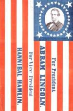 "This political banner was printed for Lincoln's first presidential campaign in 1860. The printer took liberties with Lincoln's first name, shortening it to ""Abram"" in order to fit the design."